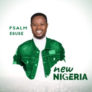 Psalm Ebube New Nigeria Mp3 Download