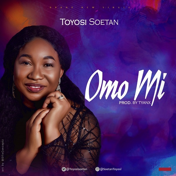 Toyosi Soetan Omo Mi Mp3 Download