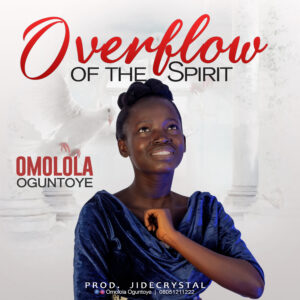 Omolola Oguntoye Overflow Of The Spirit