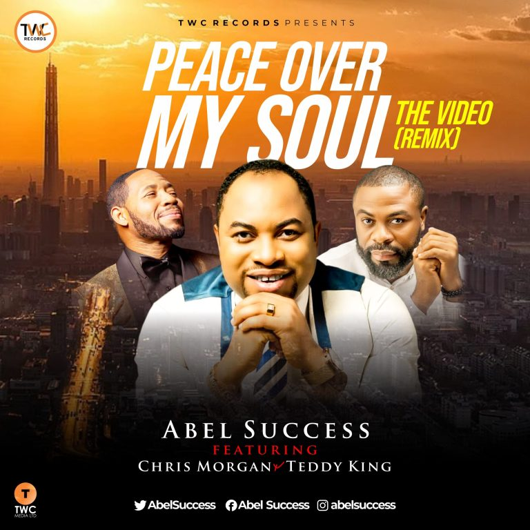 Abel Success ft Chris Morgan & Teddy King Peace Over My Soul