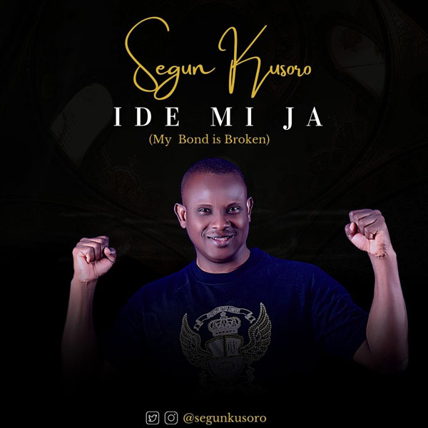 Photo of Segun Kusoro – Ide Mi Ja (My Bond Is Broken)