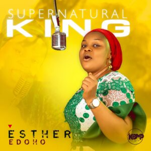 Supernatural King by Esther Edoho