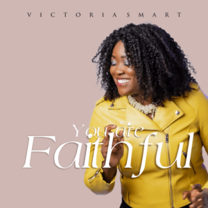 Victoria Smart You Are Faithful Mp3 Download