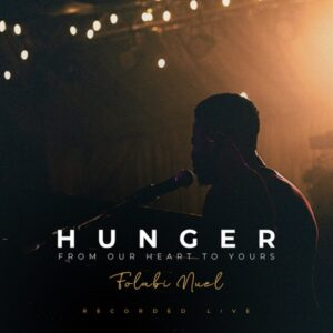 Folabi Nuel Drops Hunger: From Our Hearts to Yours ALBUM