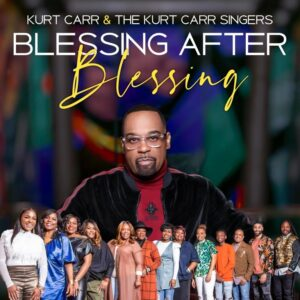 Kurt Carr Blessing After Blessing