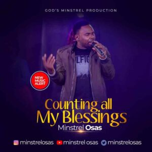 Counting All My Blessings by Minstrel Osas