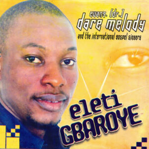 Download Eleti Gbaroye by Dare Melody