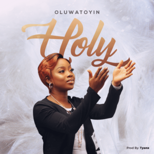 Oluwatoyin Holy Mp3 Download