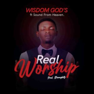 Real Worship by Wisdom God's