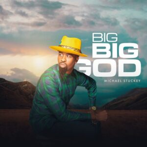 Michael Stuckey Big Big God