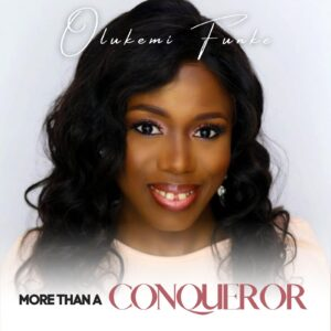More Than A Conqueror by Olukemi Funke