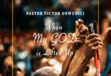 "Photo of Pastor Victor Onwudili Set To Release New Single, ""When My God is lifted UP"" On 26th November 2020"