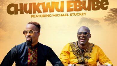 Photo of Chukwu Ebube by Sammie Okposo ft Michael Stuckey