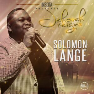 Solomon Lange Jehovah Is So Good Mp3 Download