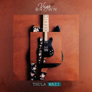 Vuyo Brown Thula Wazi Mp3 Download