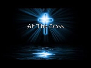 At The Cross Chords By Lifebreakthrough