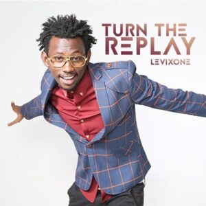 Levixone Turn The Replay Mp3 Download
