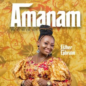 Amanam by Esther Ephraim
