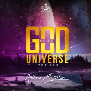 GOD OF THE UNIVERSE by Anthonia E. Zion