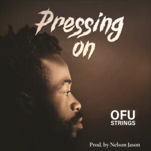 Pressing On by Ofustrings