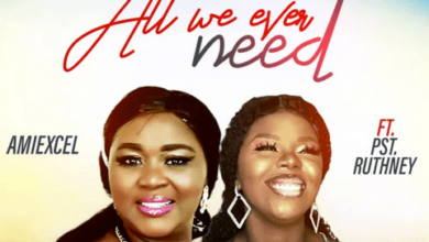 Photo of Amiexcel – All We Ever Need ft Pst Ruthney