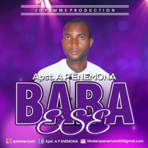 Baba Esa by Apostle A P Enemona