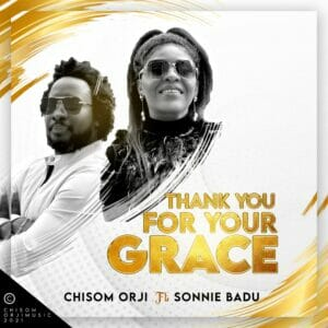 Thank You For Your Grace by Chisom Orji ft Sonnie Badu