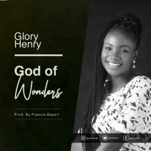 Glory Henry God of Wonders
