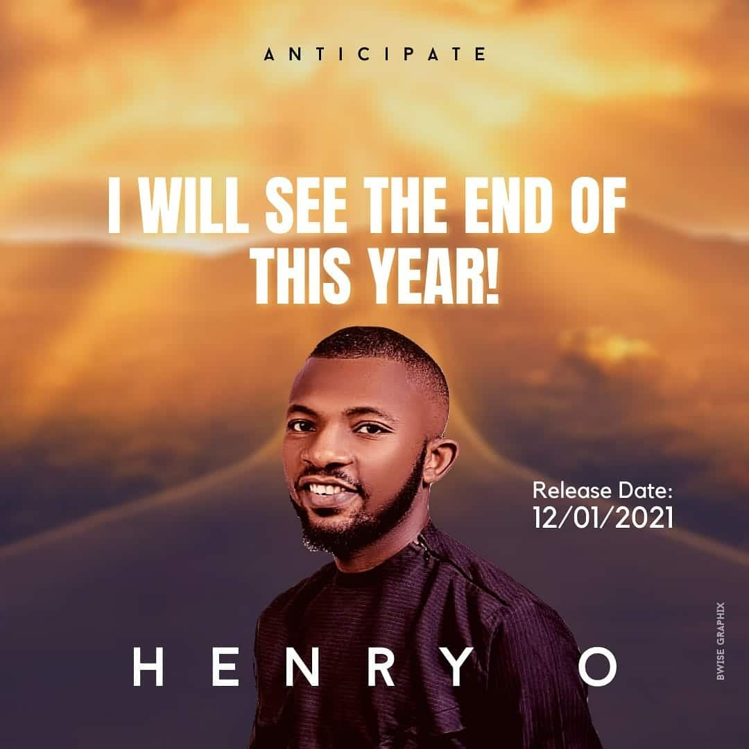 Photo of Henry O – I Will See The End Of This Year