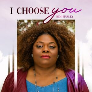 I Choose You by Kim Harley