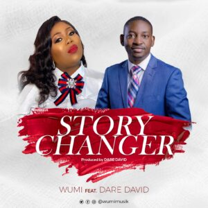 STORY CHANGER by Wumi Ft Dare David
