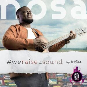 Nosa We Raise A Sound ft 121Selah