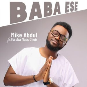 Mike Abdul Baba Ese Mp3 Download