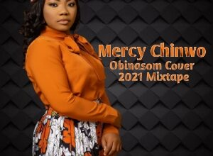 Mercy Chinwo Obinasom Cover Mixtape