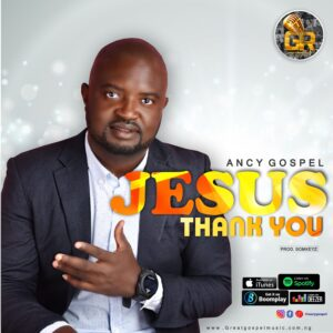 Jesus Thank You by Ancy Gospel