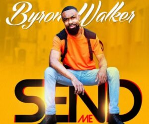 Byron Walker Send Me Mp3 Download