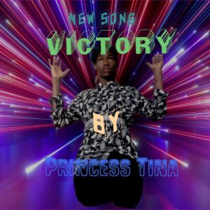 Victory by Princes Tina