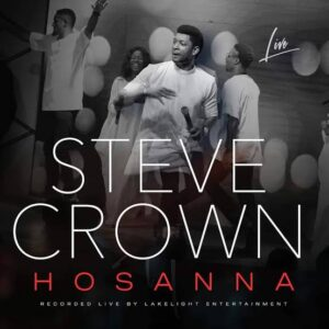 Steve Crown Hosanna mp3 download