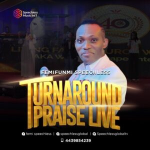 Turnaround Praise by FemiFunmi Speechless