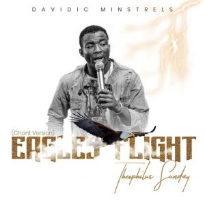 Eagles Flight by Theophilus Sunday Mp3 Download